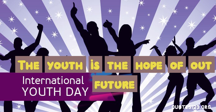 International Youth Day Messages